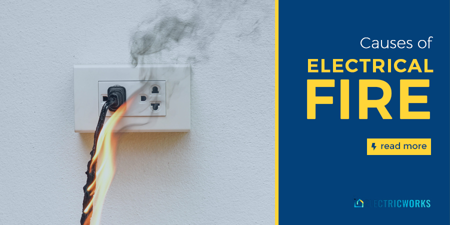 CAUSES OF ELECTRICAL FIRE