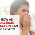 How An Allergic Reaction Can Be Treated