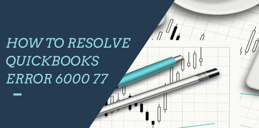 QuickBooks error 6000 77