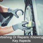 Refurbishing Or Repairs: Knowing The Key Aspects