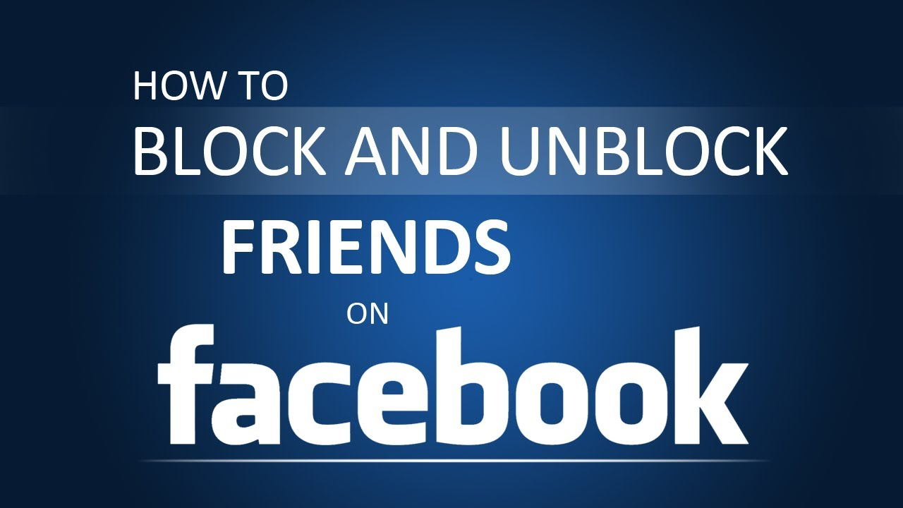 Block and unblock someone o n facebook
