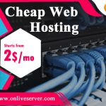Cheap Web Hosting and Its Benefits for the General Users - Onlive Server
