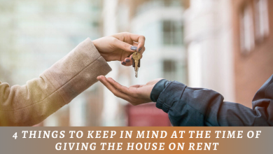 Photo of 4 Things To Keep In Mind At The Time Of Giving The House On Rent