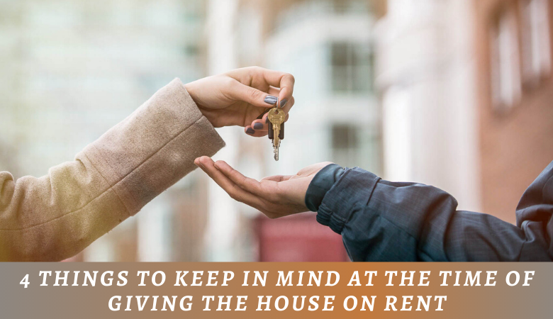 Giving The House On Rent