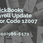 QuickBooks Payroll Update Error Code 12007