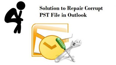 Photo of Repair Corrupted PST File of Outlook 2019, 2016, 2013, 2010, 2007, 2003