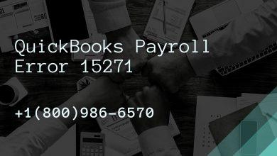 Photo of QuickBooks Payroll Error Code 15271 | +18OO-986-657O | Troubleshoot