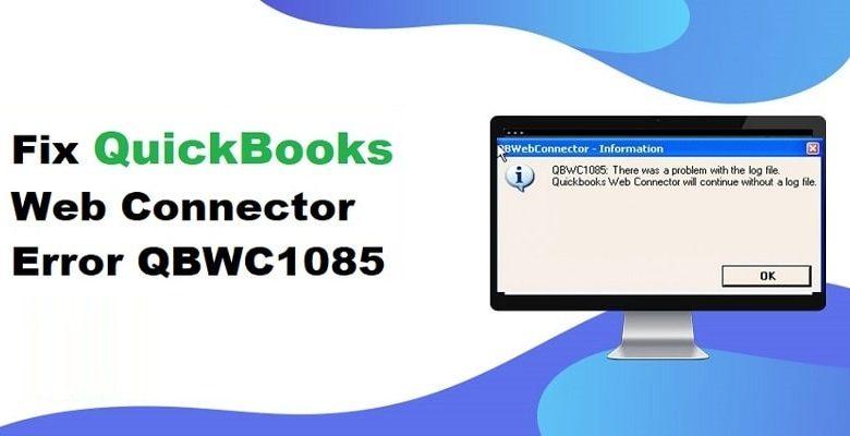 QuickBooks Web Connector Error QBWC1085