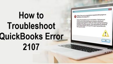 Photo of How to Troubleshoot QuickBooks Error 2107