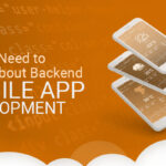 All You Need to Know About Backend Mobile App Development