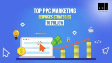 Photo of Top PPC Marketing Services Strategies to Follow