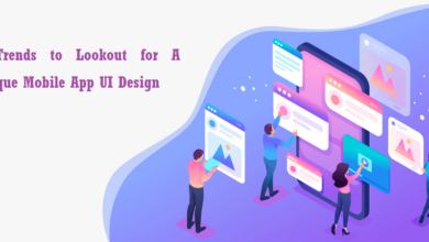 Photo of 9 Trends to Lookout for A Unique Mobile App UI Design