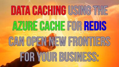 Photo of Data Caching Using the Azure Cache for Redis Can Open New Frontiers for your Business: