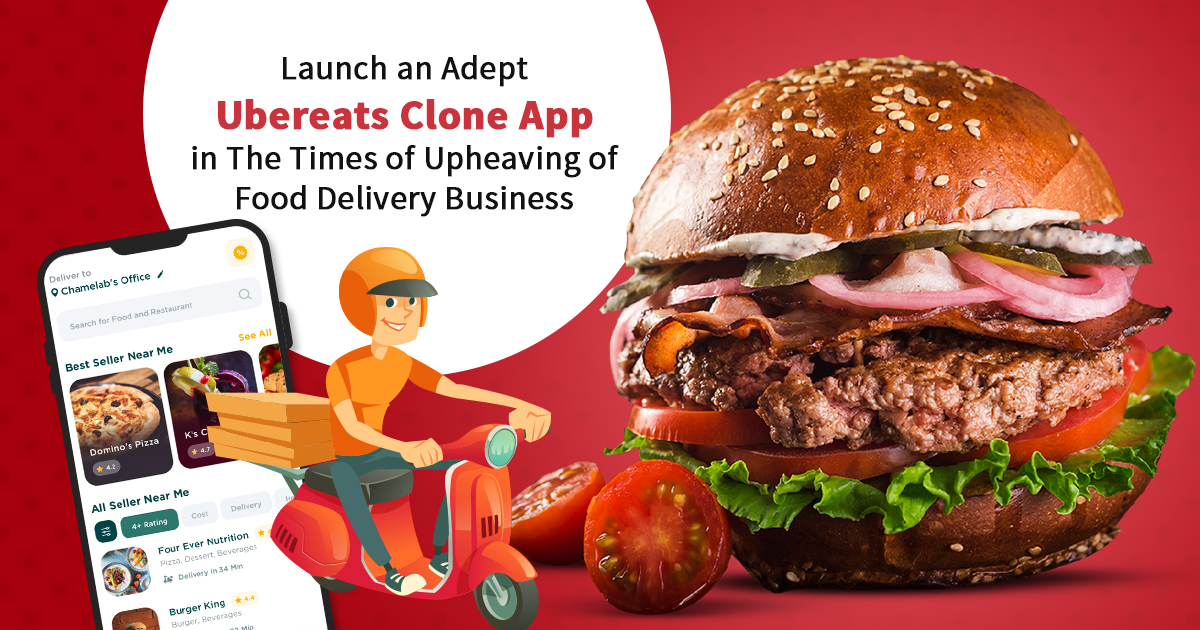 Launch An Adept UberEats Clone App In The Times Of Upheaving Of The Food Delivery Business - Article Ritz