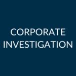 Corporate Investigation
