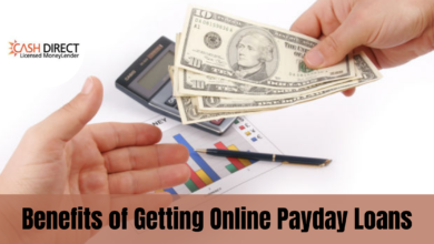 Photo of Several Benefits of Getting Online Payday Loans