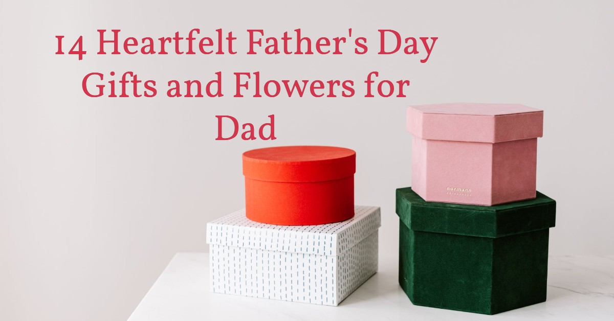 Fathers day messages from daughter- 14 Heartfelt Father's Day Gifts and Flowers for Dad