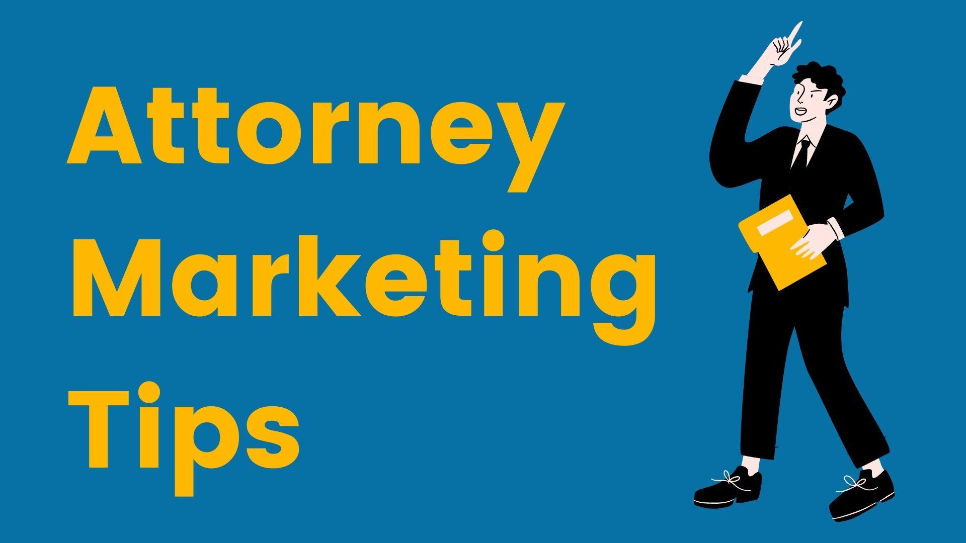 Attorney-marketing-tips
