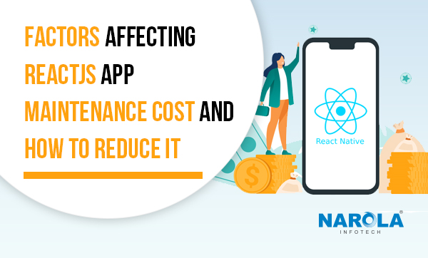 factors-affecting-reactjs-app-maintenance-cost-and-how-to-reduce-it