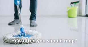 How often you should mop