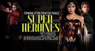 best Feminine attire from the female superheroines to take inspiration from